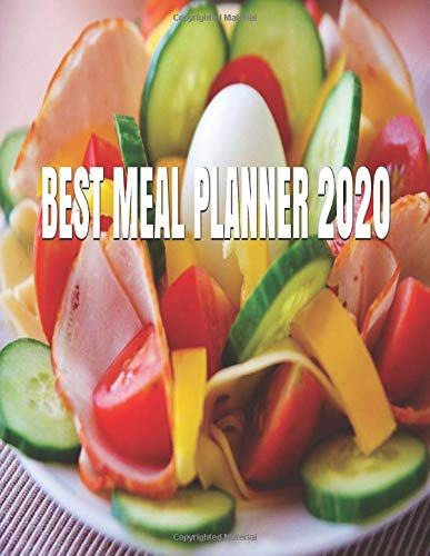 BEST MEAL PLANNER 2020: Meal Planner Track And Plan Your Meals Weekly Food Planner / Diary / Log / Journal / Calendar