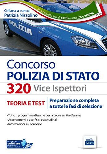 Concorso 320 Viceispettori Polizia di Stato. Teoria e test per la preparazione completa a tutte le prove di selezione. Con espansione online