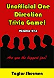 Unofficial One Direction Trivia Game! Volume One: Are you the biggest fan? (English Edition)