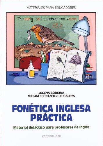 Fonética inglesa práctica: Material didáctico para el profesorado: 120 (Materiales para educadores)