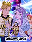 Ever After High Coloring Book: Coloring Book with 50+ High Quality Illustrations...