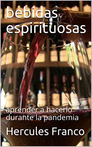 bebidas espirituosas: aprender a hacerlo durante la pandemia