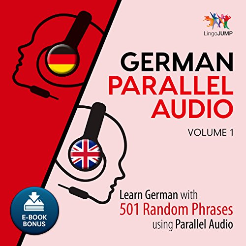 German Parallel Audio - Learn German with 501 Random Phrases using Parallel Audio - Volume 1 cover art