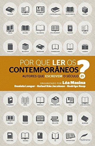 Por que ler os contemporâneos?: Autores que escrevem o século 21