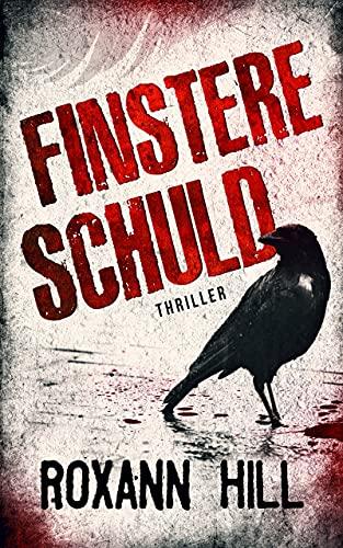 Finstere Schuld: Thriller (Wuthenow-Thriller 3)