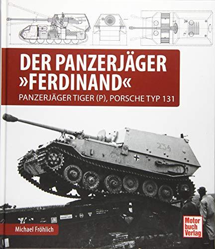 Der Panzerjäger Ferdinand: Panzerjäger Tiger (P), Porsche Typ 131