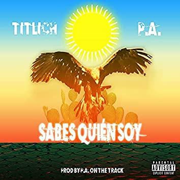 Sabes Quién Soy (feat. P.A. On The Track)