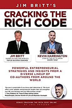 Cracking the Rich Code (Vol 1): Entrepreneurial Insights and strategies from coauthors around the world by [Jim Britt, Kevin Harrington]