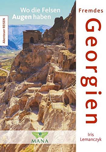 Fremdes Georgien: Wo die Felsen Augen haben (Abenteuer REISEN)