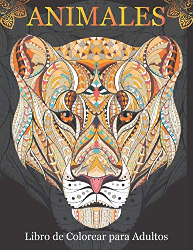 Animales Libro de Colorear para Adultos: 50 diseños de animales para aliviar el estrés con leones, dragones, mariposas, elefantes, caballos, perros, ... ... relajación, libro de colorear para adulto