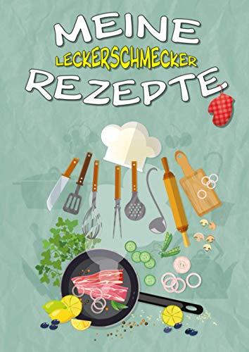Rezeptbuch zum Selberschreiben: Großes Leckerschmecker-Kochbuch für deine 120 Lieblingsrezepte - endlich dein eigenes Kochbuch selbst schreiben!