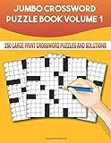Jumbo Crossword Puzzle Book Volume 1: 250 Large Print Crossword Puzzles and...