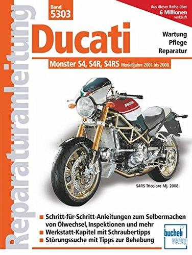 Ducati Monster mit 4 Ventilen, Desmo, Wasserkühlung, Einspritzung: S4 (2001-2002) S4 R (2003-2008) S4 RS (2006-2008) (Reparaturanleitungen)
