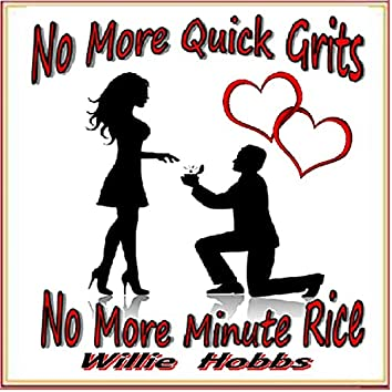 No More Quick Grits...No More Minute Rice