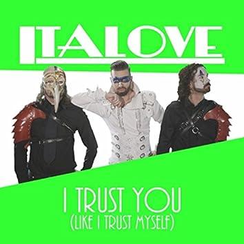 I Trust You (Like I Trust Myself)