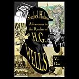 Sherlock Holmes: Adventures in the Realms of H.G. Wells, Volume 1