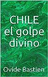 CHILE el golpe divino
