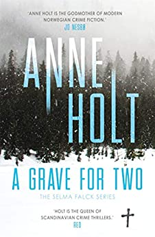 A Grave for Two: Scandinavia's queen of crime and bestselling author behind the Modus TV series is back! (Selma Falck series) by [Anne Holt]