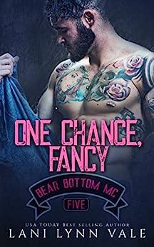 One Chance, Fancy (The Bear Bottom Guardians MC Book 5) by [Lani Lynn Vale]