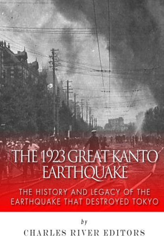Price comparison product image The 1923 Great Kanto Earthquake: The History and Legacy of the Earthquake That Destroyed Tokyo