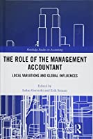 The Role of the Management Accountant: Local Variations and Global Influences (Routledge Studies in Accounting)