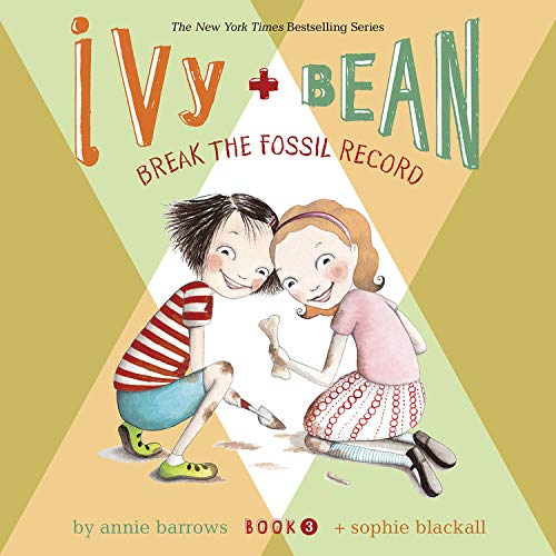 Ivy & Bean Break the Fossil Record (Book 3) cover art