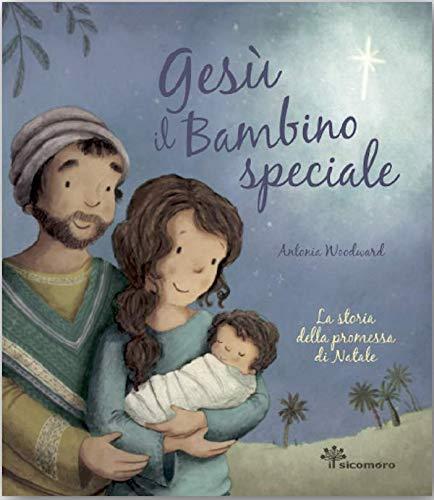 Gesù il bambino speciale. La storia della promessa di Natale. Ediz. illustrata