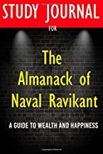 Permalink to Study Journal for The Almanack of Naval Ravikant: A Guide to Wealth and Happiness PDF