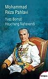 Mohammad Réza Pahlavi, le dernier Shah - 1919-1980