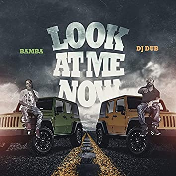 look at me now (feat. Dj Dub & Rena Rodger)