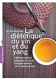 La diététique du Yin et du Yang - L'alimentation adapté à votre tempérament et à votre santé
