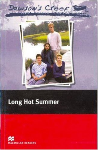 Macmillan Readers Dawson's Creek 2 Long Hot Summer Elementary Without CDの詳細を見る