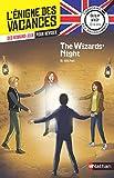 L'énigme des vacances Anglais - The Wizards' Night - Un roman-jeu pour réviser les...