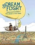 A Dream of Flight: Alberto Santos-Dumont s Race Around the Eiffel Tower