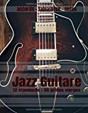 JAZZ GUITARE  12 Standards + 35 grilles vierges: Carnet de musique Guitare Jazz : Grilles d'accords 12 standards, 35 grilles vierges, tablatures et notes, 100 pages, Grand Format !