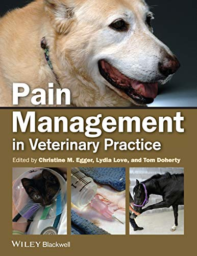 Compare Textbook Prices for Pain Management in Veterinary Practice 1 Edition ISBN 9780813812243 by Egger, Christine M.,Love, Lydia,Doherty, Tom