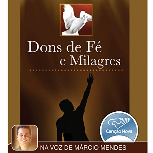 Dons de Fé e Milagres [Gifts of Faith and Miracles] audiobook cover art