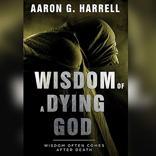 Wisdom of a Dying God audiobook cover art