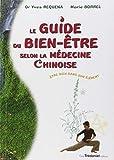 Guide du bien-être selon la médecine chinoise - Etre bien dans son élément de Yves Réquéna (29 mai 2000) Broché - 29/05/2000