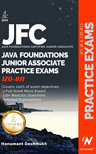 Oracle Java 8 Foundations Certified Junior Associate Practice Exams: JFC JA 1Z0-811 Practice Exams (English Edition)