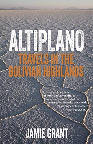 Altiplano, Travels in the Bolivian Highlands (English Edition)