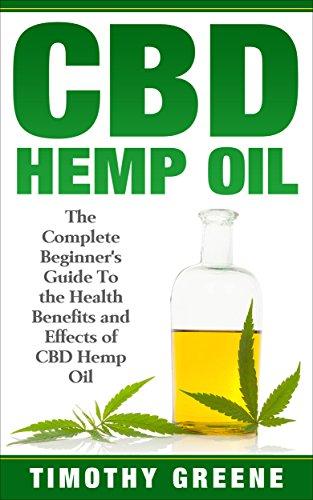 CBD Hemp Oil: The Complete Beginner's...