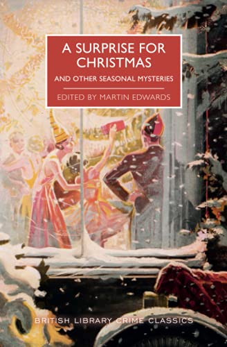 A Surprise for Christmas and Other Seasonal Mysteries (British Library...