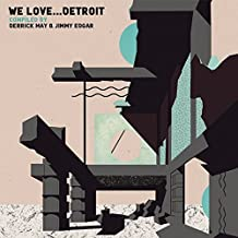 We Love ... Detroit: Compiled by Derrick May & Jimmy Edgar