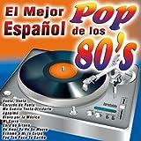 El Mejor Pop Español de los 80's