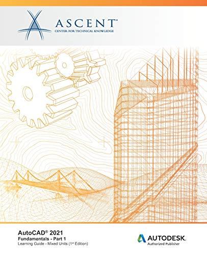 AutoCAD 2021: Fundamentals - Part 1 (Mixed Units): Autodesk Authorized Publisher (AutoCAD 2021: Fundamentals (Mixed Units))