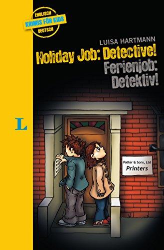Langenscheidt Krimis für Kids - Holiday Job: Detective - Ferienjob: Detective: Englische Lektüre für Kinder, 1.-2. Lernjahr