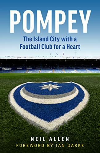 Pompey: The Island City with a Football Club for a Heart