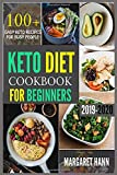KETO DIET COOKBOOK FOR BEGINNERS: 100+ Easy Keto Recipes To Get You Started