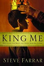 King Me: What Every Son Wants and Needs from His Father